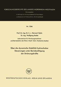 Über die dynamische Stabilität hydraulischer Steuerungen unter Berücksichtigung der Strömungskräfte von Opitz,  Herwart