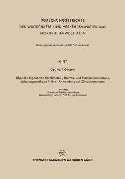 Über die Eigenarten der Bimetall-, Thermo- und Flammenionisationssicherungsmethode in ihrer Anwendung auf Zündsicherungen von Göttgens,  F.