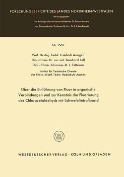 Über die Einführung von Fluor in organische Verbindungen und zur Kenntnis der Fluorierung des Chloracetaldehyds mit Schwefeltetrafluorid von Asinger,  Friedrich