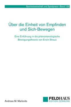 Über die Einheit von Empfinden und Sich-Bewegen von Marlovits,  Andreas M.