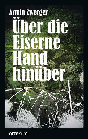 Über die Eiserne Hand hinüber von Zwerger,  Armin