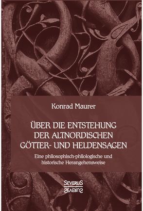 Über dieEntstehung altnordischerGötter-undHeldensagen von Maurer,  Konrad