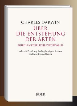 Über die Entstehung der Arten durch natürliche Zuchtwahl von Darwin,  Charles