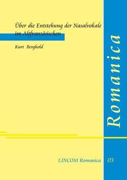 Über die Entstehung der Nasalvokale im Altfranzösischen von Berghold,  Kurt