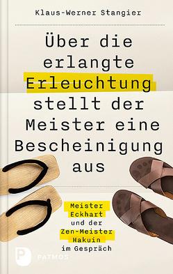 Über die erlangte Erleuchtung stellt der Meister eine Bescheinigung aus von Stangier,  Klaus-Werner