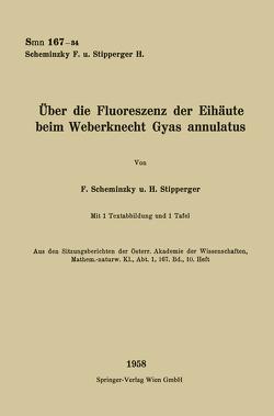 Über die Fluoreszenz der Eihäute beim Weberknecht Gyas annulatus von Scheminzky,  Ferdinand, Stipperger,  H.