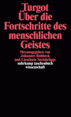 Über die Fortschritte des menschlichen Geistes von Rohbeck,  Johannes, Steinbrügge,  Lieselotte, Turgot,  Anne Robert Jacques