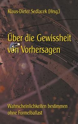 Über die Gewissheit von Vorhersagen von Sedlacek,  Klaus-Dieter