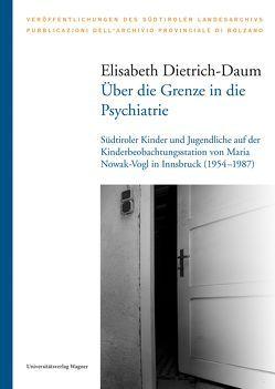 Über die Grenze in die Psychiatrie von Dietrich-Daum,  Elisabeth
