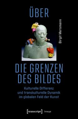 Über die Grenzen des Bildes von Mersmann,  Birgit
