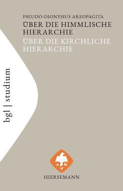 Über die himmlische Hierarchie. Über die kirchliche Hierarchie von Gessel,  Wilhelm, Heil,  Günter, Pseudo-Dionysius Areopagita