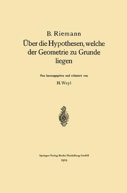 Über die Hypothesen, welche der Geometrie zu Grunde liegen von Riemann,  Bernhard, Weyl,  Hermann