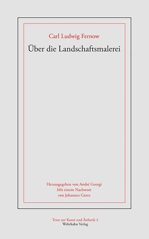 Über die Landschaftmalerei von Fernow,  Carl Ludwig, Georgi,  André, Grave,  Johannes