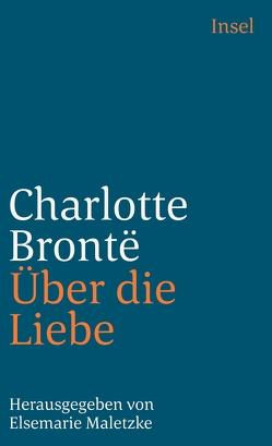 Über die Liebe von Brontë,  Charlotte, Groepler,  Eva, Maletzke,  Elsemarie, Schütz,  Hans J