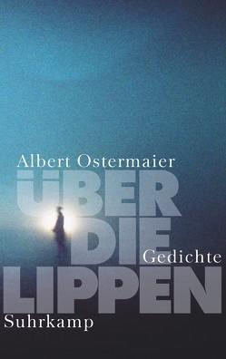 Über die Lippen von Ostermaier,  Albert