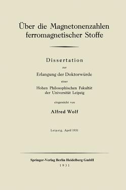 Über die Magnetonenzahlen ferromagnetischer Stoffe von Wolf,  Alfred
