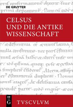 Celsus und die antike Wissenschaft von Celsus, Golder,  Werner Albert