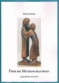 Über die Mitmenschlichkeit von Hartge,  Reimar