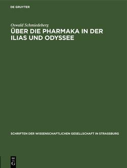 Über die Pharmaka in der Ilias und Odyssee von Schmiedeberg,  Oswald