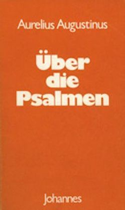 Über die Psalmen von Augustinus,  Aurelius, Balthasar,  Hans Urs von