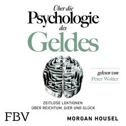 Über die Psychologie des Geldes von Housel,  Morgan, Wolter,  Peter