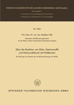 Über die Reaktion von Chlor, Natriumsulfit und Natriumdithionit mit Wollkeratin von Valk,  Giselher