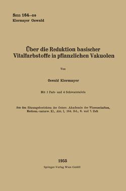 Über die Reduktion basischer Vitalfarbstoffe in pflanzlichen Vakuolen von Kiermayer,  Oswald