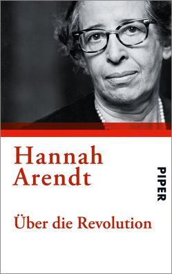 Über die Revolution von Arendt,  Hannah