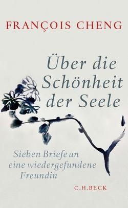 Über die Schönheit der Seele von Cheng,  Francois, Schultz,  Thomas