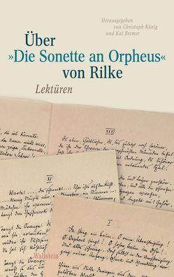 Über »Die Sonette an Orpheus« von Rilke von Bremer,  Kai, Koenig,  Christoph