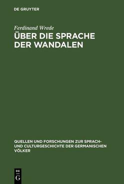 Über die Sprache der Wandalen von Wrede,  Ferdinand