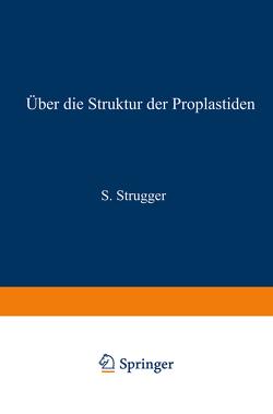 Über die Struktur der Proplastiden von Strugger,  Siegfried