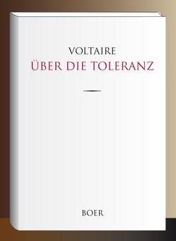 Über die Toleranz von Voltaire,  François-Marie Arouet