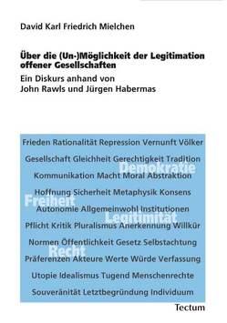 Über die (Un-)Möglichkeit der Legitimation offener Gesellschaften von Mielchen,  David K. S.
