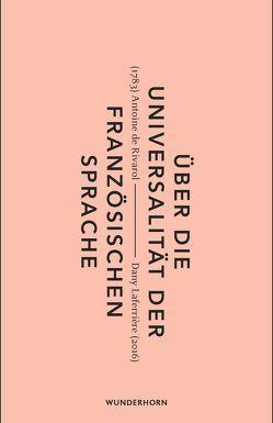 Über die Universalität der französischen Sprache von Laferrière,  Dany, Rivarol,  Antoine de, Thill,  Beate