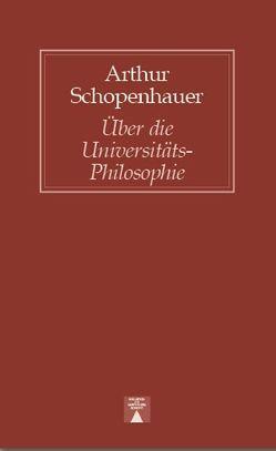 Ueber die Universitäts-Philosophie von Schopenhauer,  Arthur
