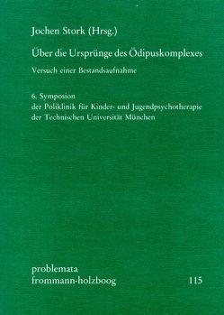 Über die Ursprünge des Ödipuskomplexes von Britton,  Ronald, Chasseguet-Smirgel,  J., Grunberger,  Béla, Stork,  Jochen, Wurmser,  Leon