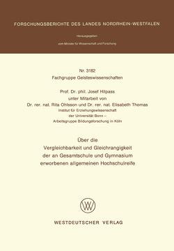 Über die Vergleichbarkeit und Gleichrangigkeit der an Gesamtschule und Gymnasium erworbenen allgemeinen Hochschulreife von Hitpass,  Josef