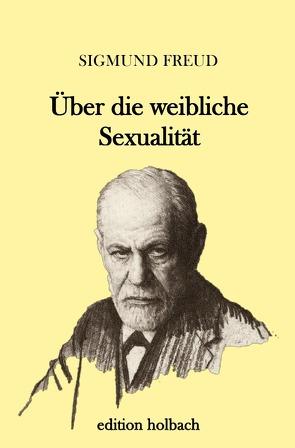 Über die weibliche Sexualität von Freud,  Sigmund
