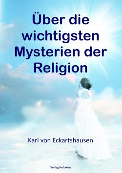 Über die wichtigsten Mysterien der Religion von von Eckartshausen,  Karl