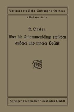 Über die Zusammenhänge zwischen äußerer und innerer Politik von Oncken,  Hermann