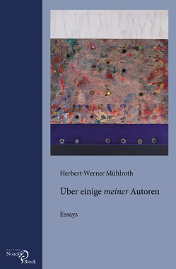 """Über einige """"meiner"""" Autoren von Mühlroth,  Herbert-Werner"""