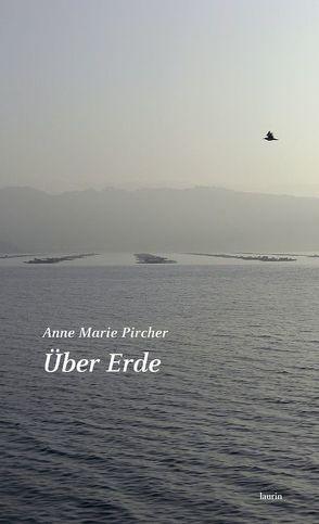 Über Erde von Pircher,  Anne Marie