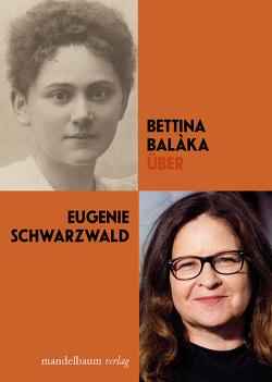 Über Eugenie Schwarzwald von Baláka,  Bettina