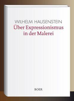 Über Expressionismus in der Malerei von Hausenstein,  Wilhelm
