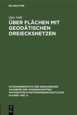 Über Flächen mit geodätischen Dreiecksnetzen von Volk,  Otto
