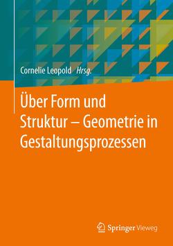 Über Form und Struktur – Geometrie in Gestaltungsprozessen von Leopold,  Cornelie