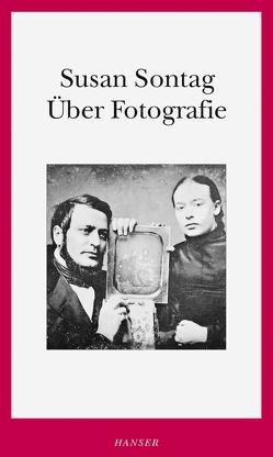 Über Fotografie von Baruch,  Gertrud, Rien,  Mark W., Sontag,  Susan