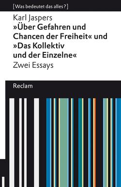 »Über Gefahren und Chancen der Freiheit« und »Das Kollektiv und der Einzelne«. Zwei Essays von Jaspers,  Karl, Yousefi,  Hamid Reza