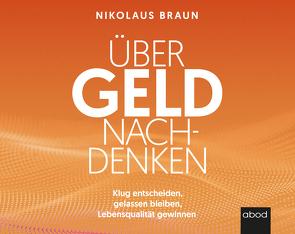 Über Geld nachdenken von Braun,  Nikolaus, Diekmann,  Michael J.